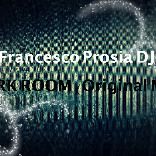 Francesco Prosia DJ - Dark Room (Original Mix)