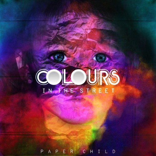 Colours in the Street - Paper Child (EP Version)
