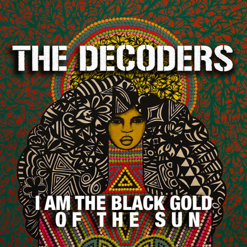 I Am The Black Gold of the Sun