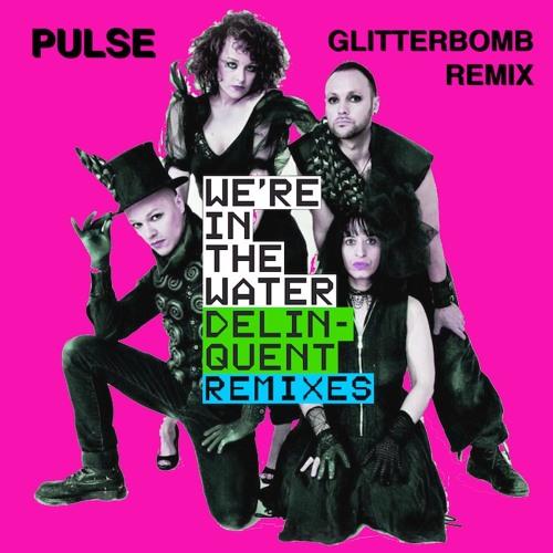 Pulse (Glitterbomb Remix)
