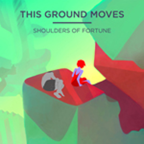 This Ground Moves - Shoulders of Fortune (Trafik Soundsystem Remix)