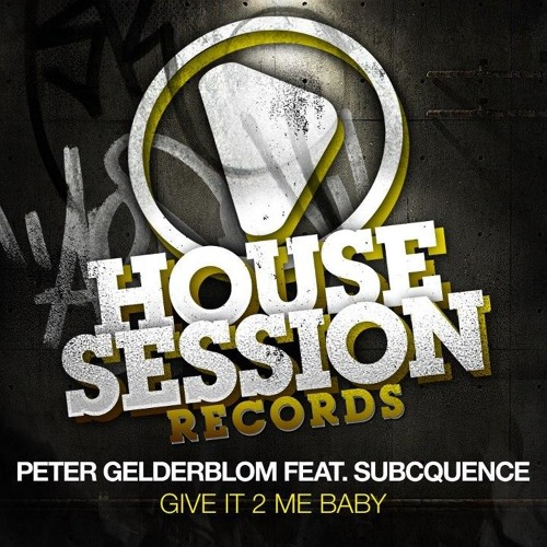 Peter Gelderblom ft. Subcquence - Give It 2 Me Baby SC