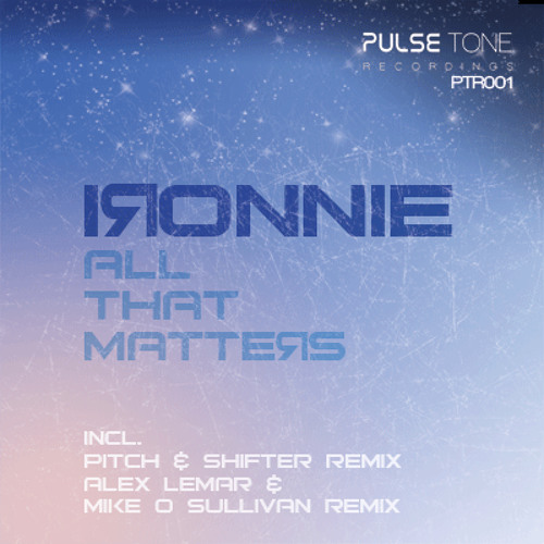 Ironnie - All That Matters (Alex Lemar & Mike O'Sullivan Remix) premaster PREVIEW