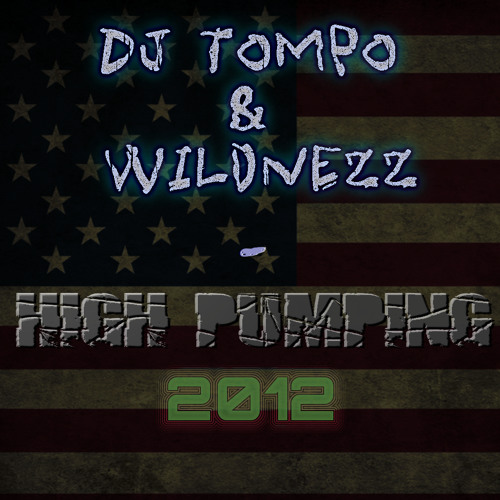 Dj Tompo & WIldnezz - High Pumping 2012 [DEMO]