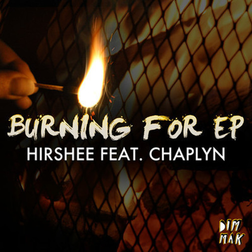 Hirshee - Burning For feat. Chaplyn (Original Mix)