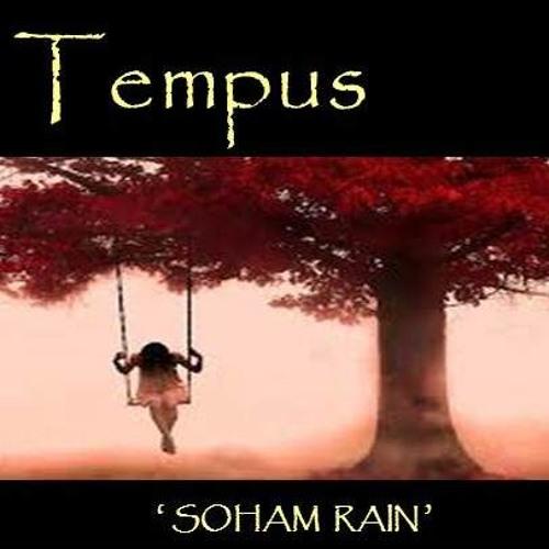 'Soham Rain' - Tempus