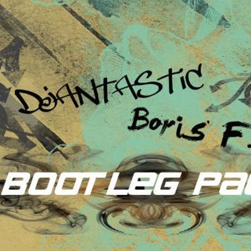 Bootleg Pack 2012 (Boris F. & DJantastic) [Preview]