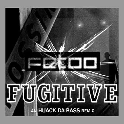FetOo - Fugitive (Hijack Da Bass Remix) Free Download