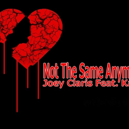 Joey Claris Feat. Ka$h - Not The Same Anymore