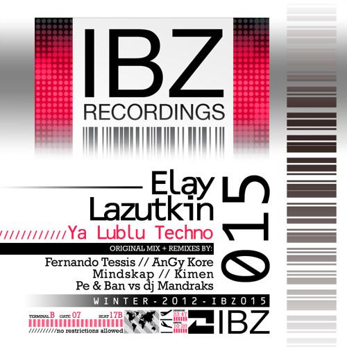 Elay Lazutkin - Ya Lublu Techno (Pe & Ban vs DJ Mandraks Remix)