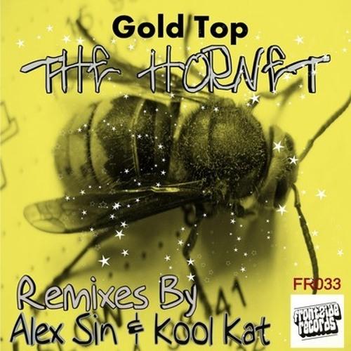 Gold Top ︻╦╤─ The Hornet (Kool Kat Remix) ─╤╦︻ [Frontzide Records]