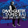 David Guetta ft. Taped Rai - Just One Last Time (Hard Rock Sofa Big Room Mix)