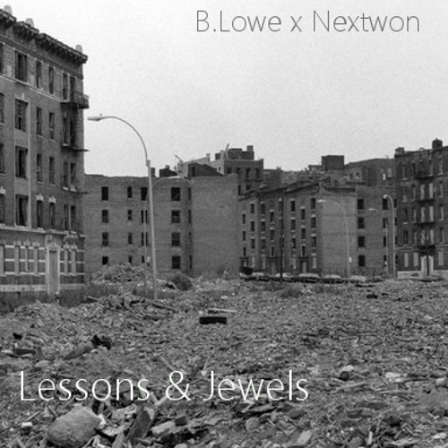 B.Lowe - Lessons & Jewels (produced by Nextwon)