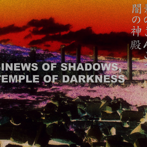 Sinews of Shadows, Temple of Darkness