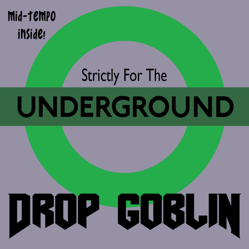 Drop Goblin - Strictly For The Underground [FREE DOWNLOAD!] DropGoblin.com
