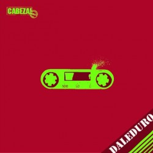 Cabeza! 057 - Daleduro - Last Cumbia - 2012