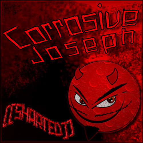 DJ Sharted - Corrosive Joseph