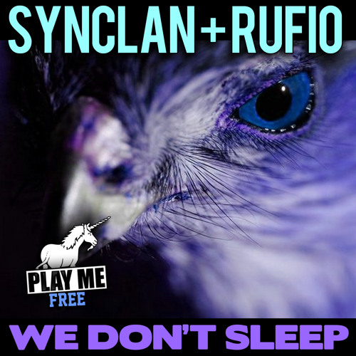 Synclan & Rufio - We Don't Sleep (Original Mix) [Play Me Free]
