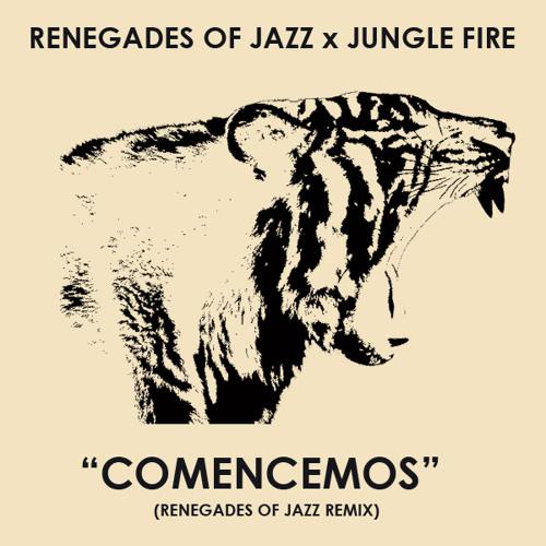 JUNGLE FIRE - Comencemos (Renegades Of Jazz Remix)