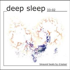 deep sleep 33-02, Binaural Beats: 33min