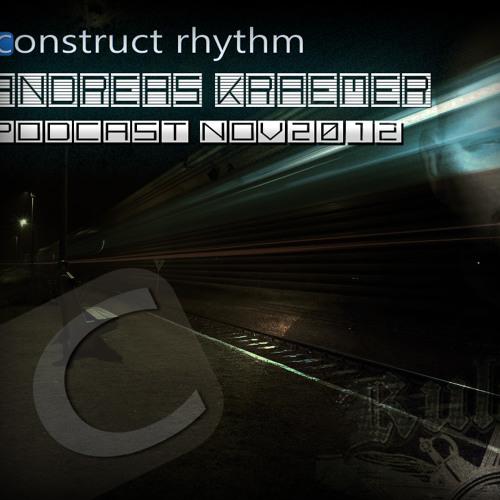 ANDREAS KRAEMER - construct rhythm PODCAST NOV2012 (DOWNLOADLINK IN DESCRIPTION)