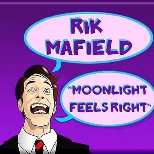 Rik Mafield - Moonlight Feels Right