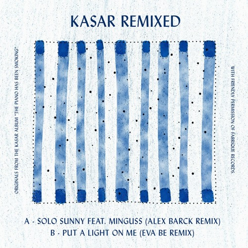 "Kasar ""Put A Light On Me"" Eva Be Rmx"