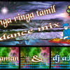 ringa ringa re tamil dance mix  dj aman dj a.k.s