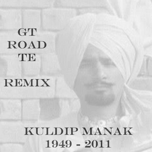 GT Road Remix - Kuldeep Manak