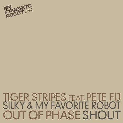 MFR064 - Tiger Stripes ft. Pete Fij - Out Of Phase - My Favorite Robot Records