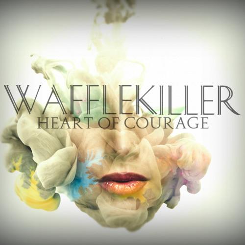 Heart of Courage (Wafflekiller Remix)