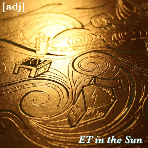 ET in the Sun - [adj] Sounds for Drowning Robots