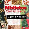 Ugly Sweater by Mistletoe Conspiracy