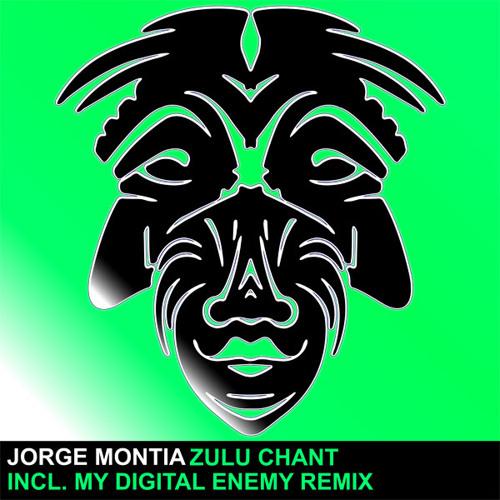 Jorge Montia - Zulu Chant (My Digital Enemy Remix)