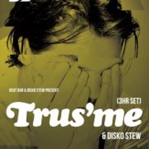 Disco Stew Guest Mix: Trus'me