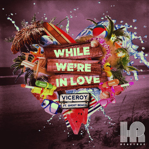 VICEROY FEAT. GHOST BEACH - WHILE WERE IN LOVE (AMTRAC REMIX)