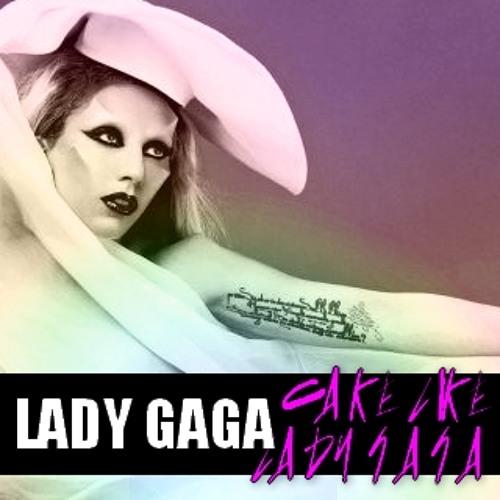 Lady Gaga - Cake Like Lady Gaga