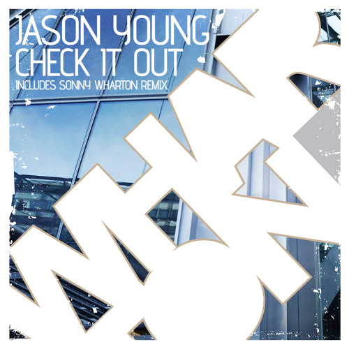 Jason Young Check It Out Incl. Sonny Wharton Remix Out NOW!