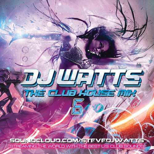 DjWATTS - The Club House Mix 6