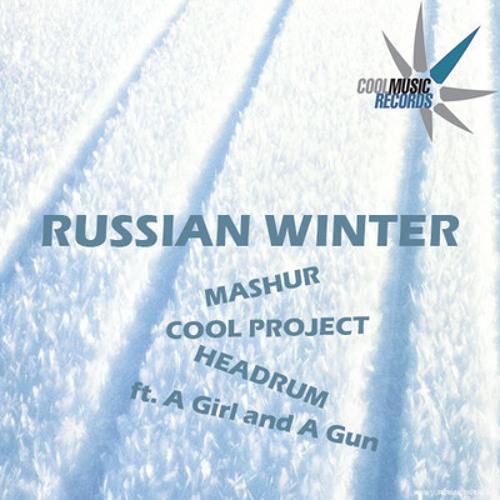 Mashur, Headrum, Cool Project ft. A Girl and A Gun - Russian Winter (The Mad Wobbler'z Remix)