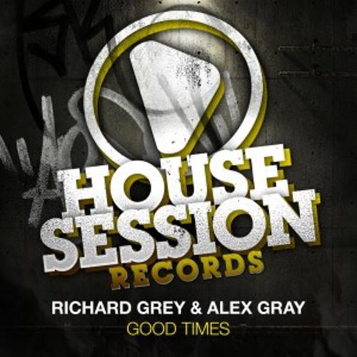 Richard GREY, Alex GRAY - Good Times (Richard GREY Remix)