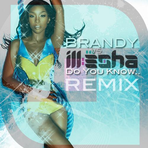 Brandy (Do U Know) ill-esha remix - MAD DECENT EXCLUSIVE