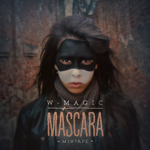 W-Magic - Máscara (Single) [Mixtape Máscara - 2012]