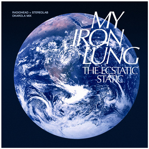 My Iron Lung (The Ecstatic Static)