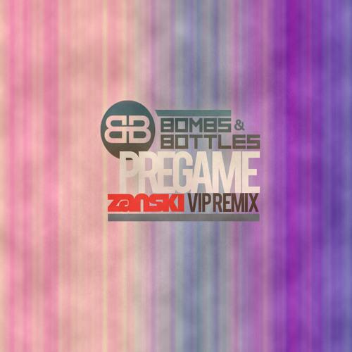 Pregame by Bombs And Bottles (Zanski Remix)