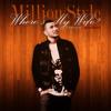 Million Stylez - Where's my wife (REMIX)