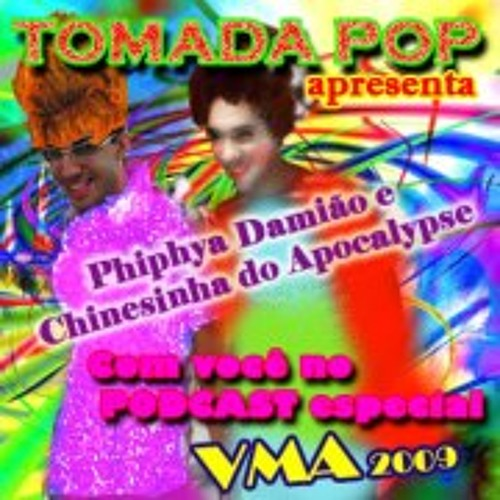Tomada POP - Podcast VMA with Fifia Damião e Xinezinha do Apocalipse - MELHOR QUALIDADE