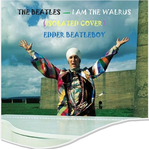 I AM THE WALRUS-(ISOLATED COVER)-EDDER BEATLEBOY