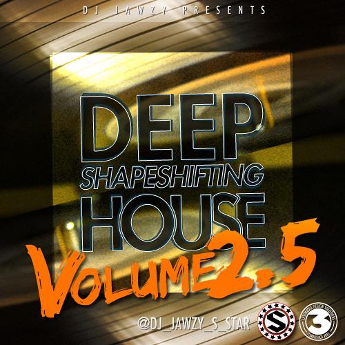 Dj jawzy presents deep shape shifting house volume 2 5 by dj jawzy listen to music - Shape shifting house ...