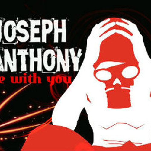 Joseph Anthony - Be With You [FREE Download!]